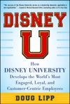Disney U How Disney University Develops The Worlds Most Engaged Loyal And Customer-Centric Employees
