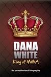Dana White King Of MMA