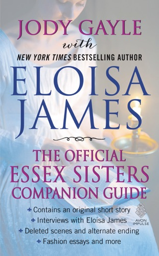 Eloisa James & Jody Gayle - The Official Essex Sisters Companion Guide