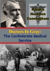 Doctors In Gray The Confederate Medical Service