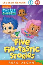 Five Fin-tastic Stories (Bubble Guppies) (Enhanced Edition)