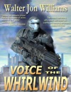 Voice Of The Whirlwind Hardwired Series