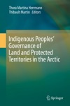 Indigenous Peoples Governance Of Land And Protected Territories In The Arctic
