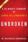 Unbroken By Laura Hillenbrand - A 30-minute Summary