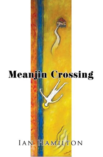 Ian Hamilton - Meanjin Crossing