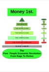 The Poor People Economic Revolution Money1st From Rags To Riches