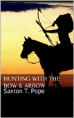 Hunting with the Bow & Arrow