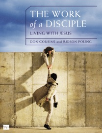 THE WORK OF A DISCIPLE: LIVING LIKE JESUS