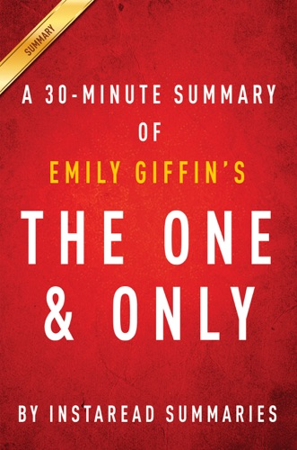 InstaRead Summaries - The One & Only by Emily Giffin - A 30-minute Summary