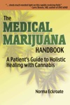 The Medical Marijuana Handbook A Patients Guide To Holistic Healing With Cannabis