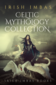 Irish Imbas: Celtic Mythology Collection 2016