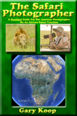 The Safari Photographer: A Practical Guide For The Amateur Photographer On An African Safari Vacation