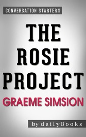 The Rosie Project: by Graeme Simsion  Conversation Starters