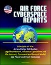 Air Force Cyberspace Reports Principles Of War Act And Actor Attribution Legal Framework Influence Operations And The Internet Command And Control Model Sea Power And Fleet Resources