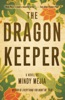 The Dragon Keeper: A Novel
