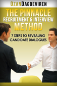 The Pinnacle Recruitment & Interview Method: 7 Steps to Revealing Candidate Dialogues