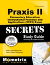 Praxis II Elementary Education Instructional Practice And Applications 5019 Exam Secrets Study Guide
