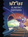 El Metro Fantasma Serie Bat Pat 39