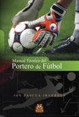 Manual técnico del portero de fútbol Book Cover