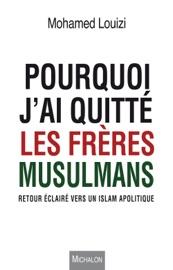 POURQUOI JAI QUITTé LES FRèRES MUSULMANS