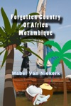 Forgotten Country Of Africa Mozambique