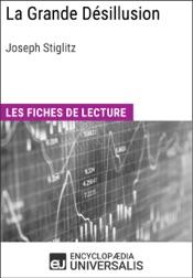 La Grande Désillusion de Joseph Stiglitz