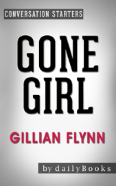 Gone Girl: A Novel by Gillian Flynn Conversation Starters book