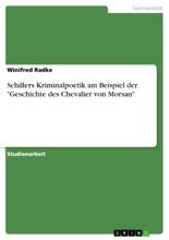 Schillers Kriminalpoetik Am Beispiel Der 'Geschichte Des Chevalier Von Morsan'