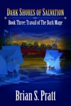 Dark Shores Of Salvation Travail Of The Dark Mage Book Three
