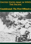 United States Army In WWII - The Pacific - Guadalcanal The First Offensive