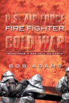 A Day In The Life Of A US Air Force Fire Fighter During The Cold War