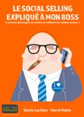 Le social selling expliqué à mon boss