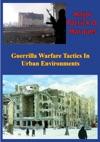 Guerrilla Warfare Tactics In Urban Environments