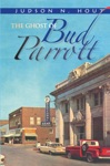 The Ghost Of Bud Parrott