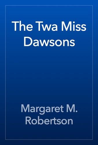 The Twa Miss Dawsons E-Book Download