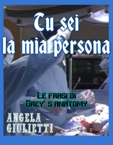 Tu sei la mia persona- Le frasi di Grey's anatomy Libro Cover