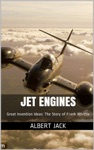 Jet Engines Great Invention Ideas The Story Of Frank Whittle