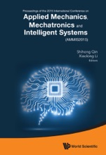 Applied Mechanics, Mechatronics And Intelligent Systems - Proceedings Of The 2015 International Conference (Ammis2015)