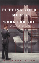 Putting Your Money to Work for You on Your Way to Building Wealth