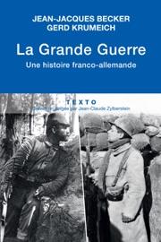 LA GRANDE GUERRE, UNE HISTOIRE FRANCO-ALLEMANDE