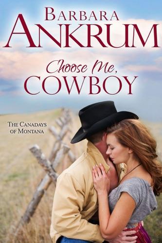 Choose Me, Cowboy - Barbara Ankrum - Barbara Ankrum