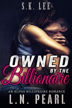 Owned by the Billionaire: Alpha Billionaire Romance image