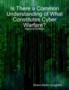 Is There A Common Understanding Of What Constitutes Cyber Warfare
