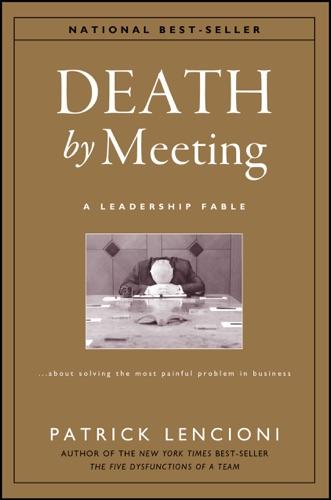 Patrick M. Lencioni - Death by Meeting