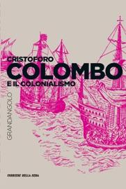 CRISTOFORO COLOMBO E IL COLONIALISMO