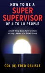 How To Be A Super Front Line Supervisor Of 4 To 10 Human Beings