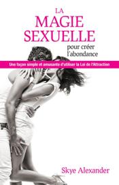 La magie sexuelle pour créer l'abondance
