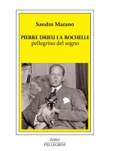 Pierre Drieu La Rochelle pellegrino del sogno da Sandro Marano