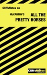 CliffsNotes On McCarthys All The Pretty Horses