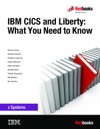 IBM CICS And Liberty What You Need To Know
